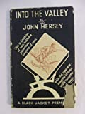 Into the Valley (0394430662) by Hersey, John