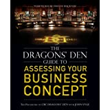 The Dragons' Den Guide to Assessing Your Business Conceptby John Vyge