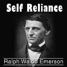 Self Reliance | Livre audio Auteur(s) : Ralph Waldo Emerson Narrateur(s) : Austin Vanfleet