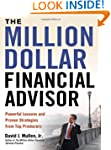 The Million-Dollar Financial Advisor:...