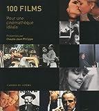 echange, troc Claude-Jean Philippe - 100 films : Pour une cinémathèque idéale