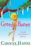 Greedy Bones (Sarah Booth Delaney Mysteries) (031237710X) by Haines, Carolyn
