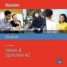Hören & Sprechen A2 (Deutsch üben) Audiobook by Anneli Billina Narrated by  N.N.
