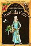Matilda Bone (Turtleback School & Library Binding Edition) (Dell Yearling Book) (0613453433) by Cushman, Karen