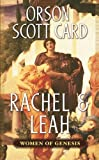 Rachel & Leah (Women of Genesis) (0765341298) by Orson Scott Card