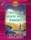 You're a Brave Man, Daniel!: Daniel 1-6 (Discover 4 Yourself® Inductive Bible Studies for Kids) (0736901477) by Arthur, Kay