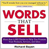 img - for Words that Sell: More than 6000 Entries to Help You Promote Your Products, Services, and Ideas 2nd (second) Edition by Bayan, Richard [2006] book / textbook / text book