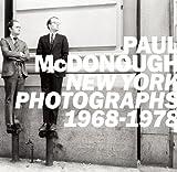 Paul McDonough: New York Photographs 1968-1978