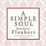 A Simple Soul   Gustave Flaubert