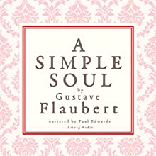 A Simple Soul Audiobook by Gustave Flaubert Narrated by Paul Edwards