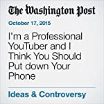 I'm a Professional YouTuber and I Think You Should Put down Your Phone | Jefferson Bethke