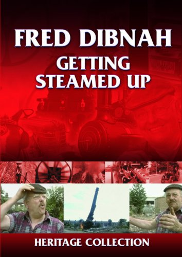 Heritage - Fred Dibnah - Getting Steamed Up [DVD]