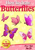 How to Draw Butterflies (How to Draw Cartoons - Kids Activity Games) (how to draw comics and cartoon characters Book 29)
