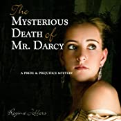 The Mysterious Death of Mr. Darcy: A Pride and Prejudice Mystery | [Regina Jeffers]