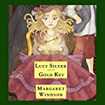 Lucy Silver and the Gold Key | Margaret Windsor