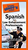 img - for The Pocket Idiot's Guide to Spanish for Law Enforcement Professionals book / textbook / text book