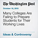 Many Colleges Are Failing to Prepare Students for Their Working Lives | Jeffrey J. Selingo