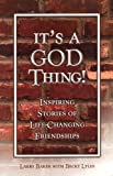 img - for It's a God Thing! - Inspiring Stories of Life-Changing Friendships book / textbook / text book