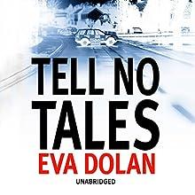 Tell No Tales (       UNABRIDGED) by Eva Dolan Narrated by David Thorpe