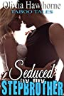 Seduced By My Stepbrother 1: Taboo...