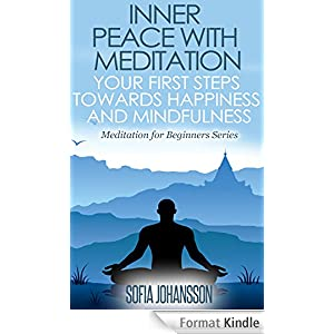 Inner Peace With Meditation: Your First Steps Towards