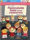 echange, troc Thierry Lenain, Delphine Durand - Mademoiselle Zazie a trop d'amoureux !