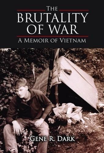 Brutality of War, The: A Memoir of Vietnam by Gene Dark (2009-09-01)