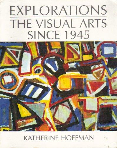 Explorations: The Visual Arts Since 1945 PDF