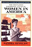 The Routledge Historical Atlas of Women in America (Routledge Atlases of American History)