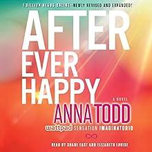 After Ever Happy | Livre audio Auteur(s) : Anna Todd Narrateur(s) : Shane East, Elizabeth Louise
