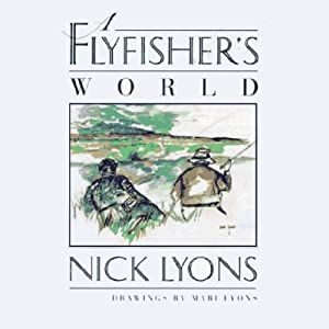 A Fly Fisher's World | [Nick Lyons]