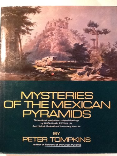 Mysteries of the Mexican Pyramids, Peter Tompkins