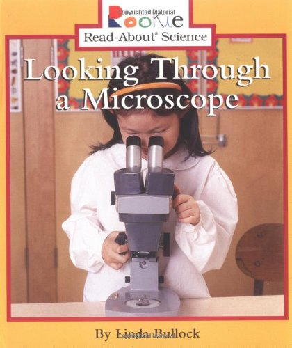 Looking Through A Microscope (Rookie Read-About Science)