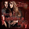 Into a Dangerous Mind Audiobook by Tina Gerow Narrated by Keith L. O'Brien