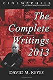 img - for Cinemaphile - The Complete Writings 2013 (Cinemaphile - Movie Reviews and Commentary) (Volume 1) book / textbook / text book