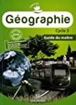 G�ographie cycle 3 : Guide du maitre