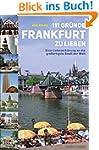 111 Gr�nde, Frankfurt zu lieben: Eine...