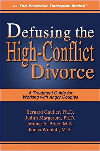 Defusing the High-Conflict Divorce: A Treatment Guide for Working with Angry Couples (The Practical Therapist Series)