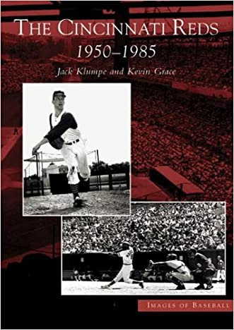 Cincinnati Reds:  1950-1985,  The    (OH)  (Images of Baseball)