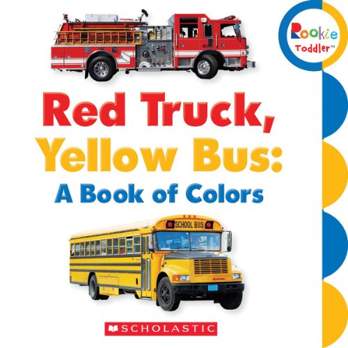 Red Truck, Yellow Bus: A Book of Colors (Rookie Toddler) (Toddler Truck Books compare prices)