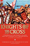 img - for Knights of the Cross: Chronicle of the Fourth Crusade and The Conquest of Constantinople & Chronicle of the Crusade of St. Louis book / textbook / text book