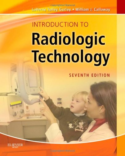 Introduction to Radiologic Technology, 7e (Gurley,...