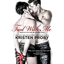 Tied with Me: With Me in Seattle, Book 6 (       UNABRIDGED) by Kristen Proby Narrated by Jennifer Mack