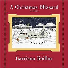 A Christmas Blizzard | Livre audio Auteur(s) : Garrison Keillor Narrateur(s) : Garrison Keillor