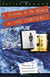 History of the World in 10,5 Chapters (0679731377) by Julian Barnes