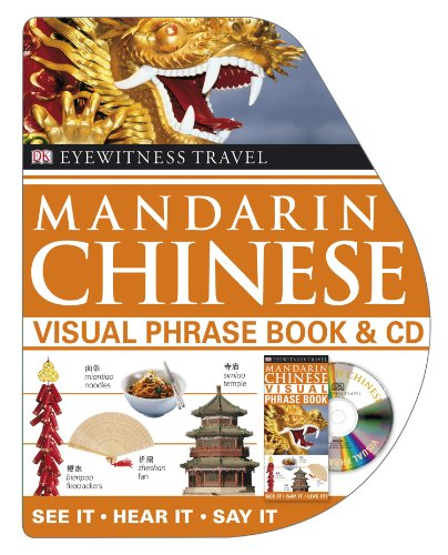 Kindle ebooks bestsellers free download Mandarin Chinese: Visual Phrase Book (Eyewitness Travel Guides)   FB2 ePub by DK Publishing 9780756649814 English version