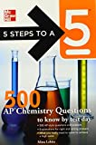img - for 5 Steps to a 5 500 AP Chemistry Questions to Know by Test Day (5 Steps to a 5 on the Advanced Placement Examinations Series) book / textbook / text book
