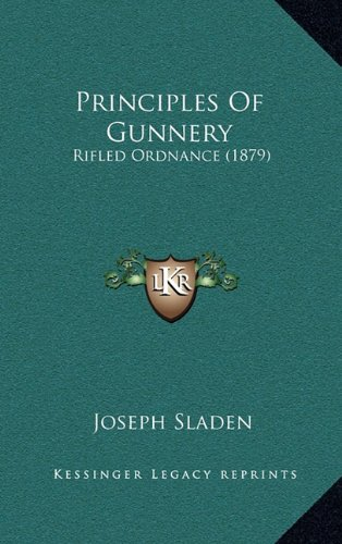 Principles of Gunnery: Rifled Ordnance (1879)