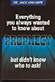 Everything You Always Wanted to Know About Prophecy (0934803110) by Van Impe, Jack