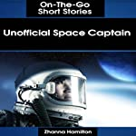Unofficial Space Captain: On-The-Go Short Stories | Zhanna Hamilton